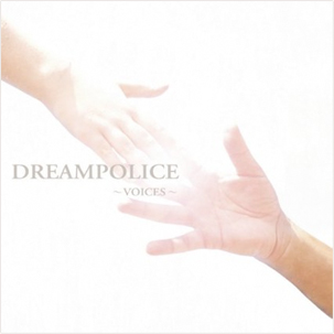 「DREAMPOLICE」<br>Major Debut Album 「VOICES」